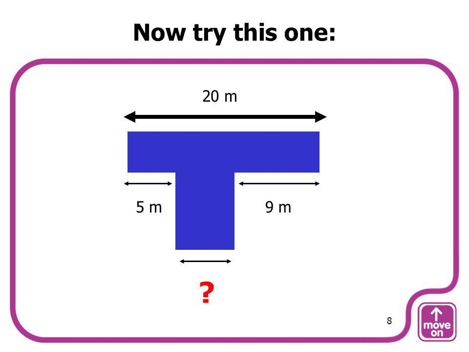 Now try this one: 20 m 5 m9 m ? 8