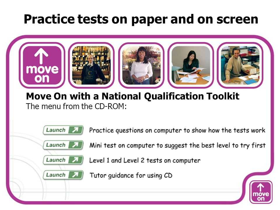 Practice tests on paper and on screen Move On with a National Qualification Toolkit The menu from the CD-ROM:
