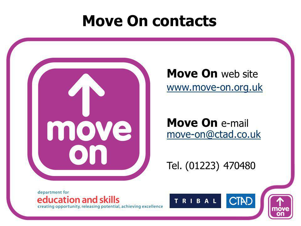 Move On contacts Move On web site www.move-on.org.uk Move On e-mail move-on@ctad.co.uk Tel. (01223) 470480 move-on@ctad.co.uk
