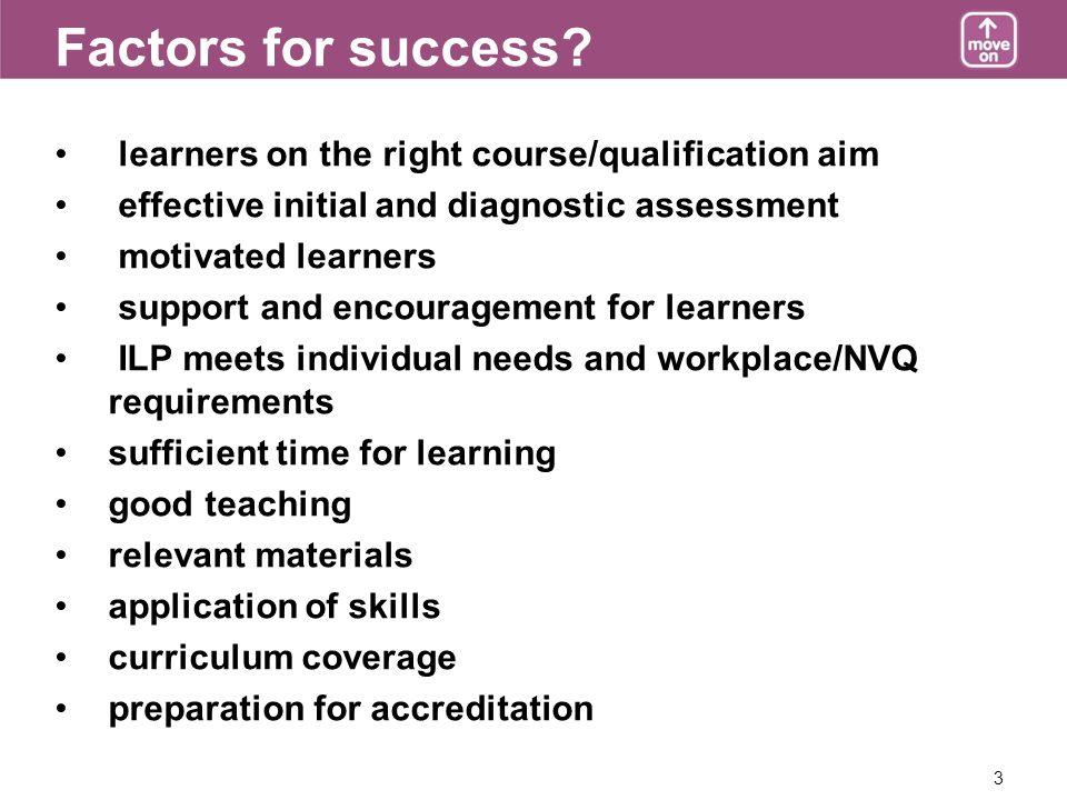 3 Factors for success.