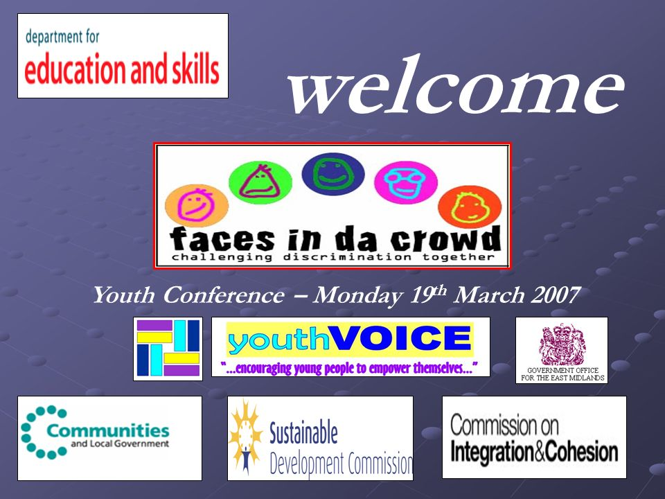 welcome Youth Conference – Monday 19 th March 2007