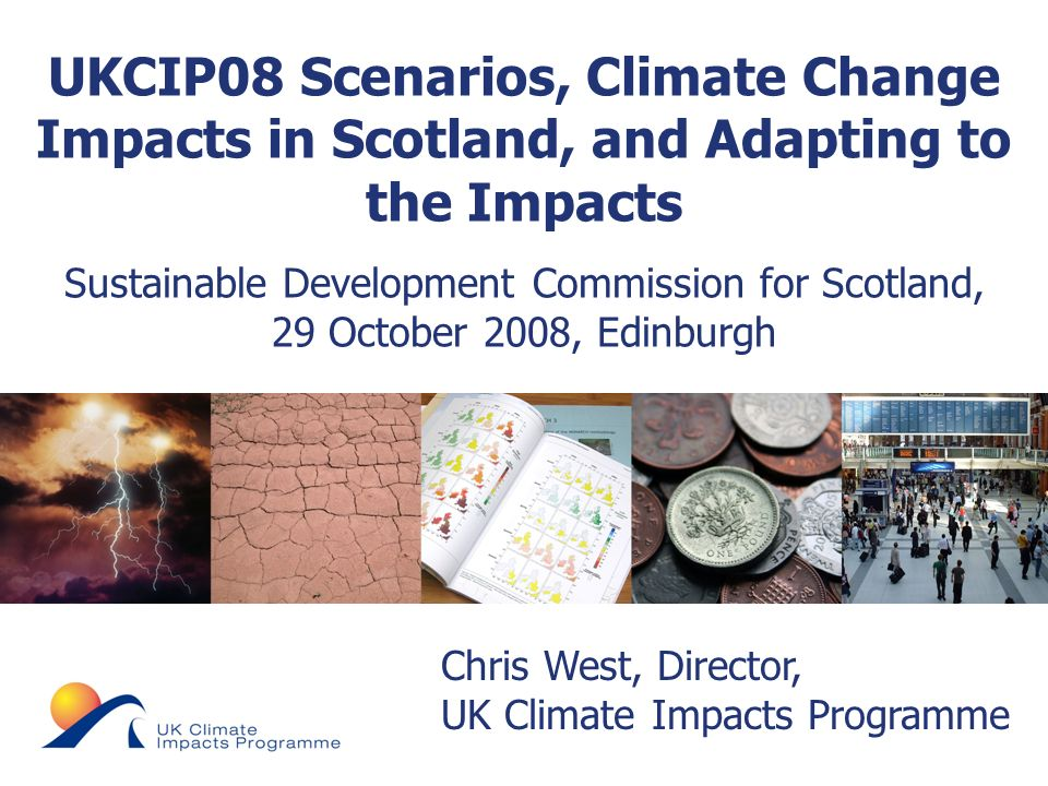 © UKCIP 2006 CCIRG91 CCIRG96UKCIP98UKCIP02UKCIP08UKCIPNext Scenarios Background UK climate scenarios produced since 1991 UKCIP published climate scenarios in 1998 and 2002 Each became more detailed, building upon: improved scientific knowledge & computing power stakeholder requirements Each represented best science at that time