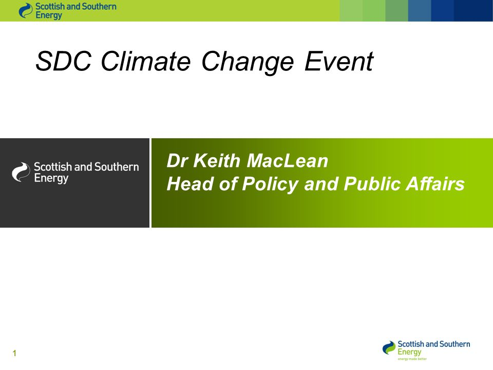 1 SDC Climate Change Event Dr Keith MacLean Head of Policy and Public Affairs