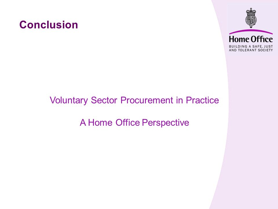 Conclusion Voluntary Sector Procurement in Practice A Home Office Perspective