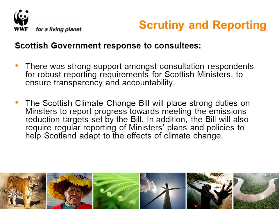 Scottish Government response to consultees: There was strong support amongst consultation respondents for robust reporting requirements for Scottish Ministers, to ensure transparency and accountability.