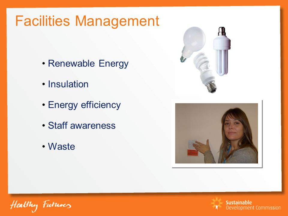 Facilities Management Renewable Energy Insulation Energy efficiency Staff awareness Waste