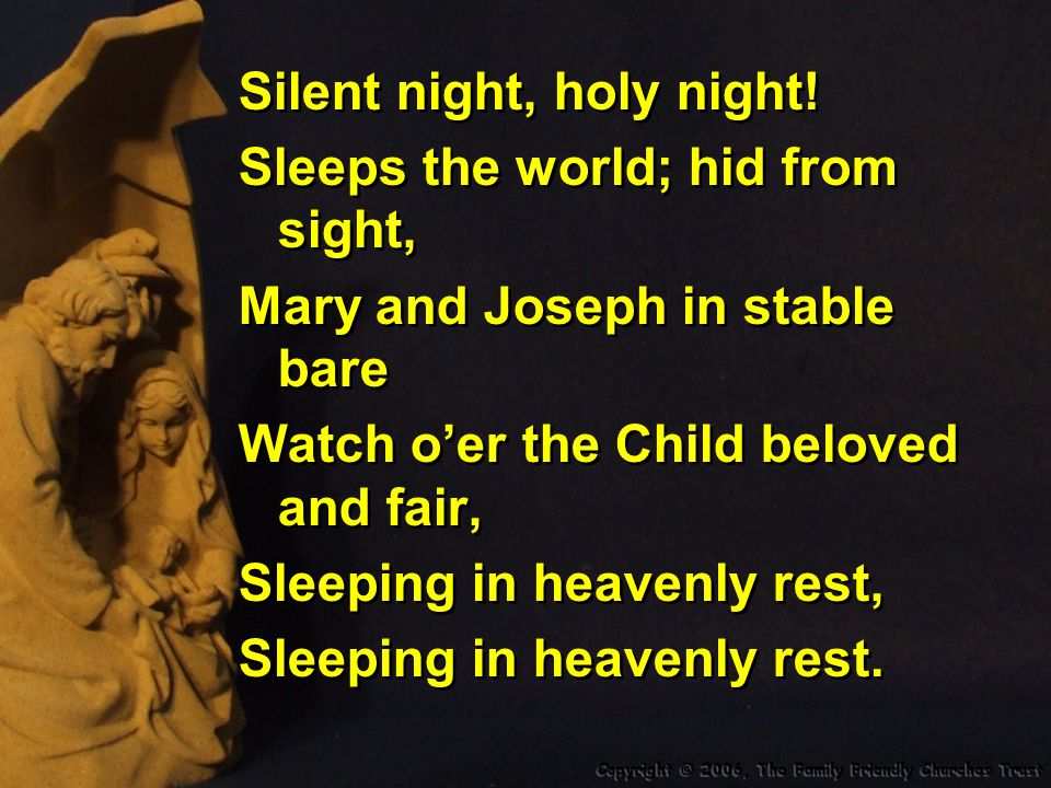 Silent night, holy night.