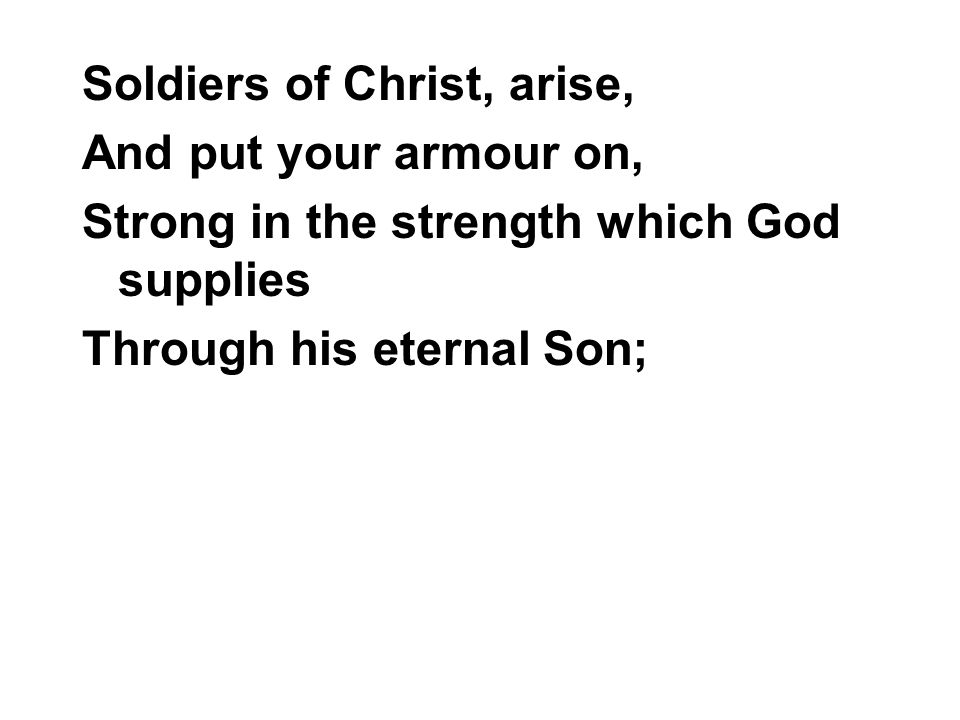 Strong in the Lord of hosts, And in his mighty power, Who in the strength of Jesus trust Is more than conqueror.