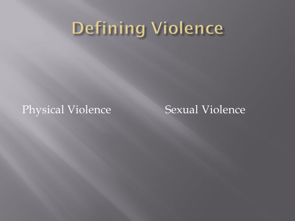 Physical Violence Sexual Violence