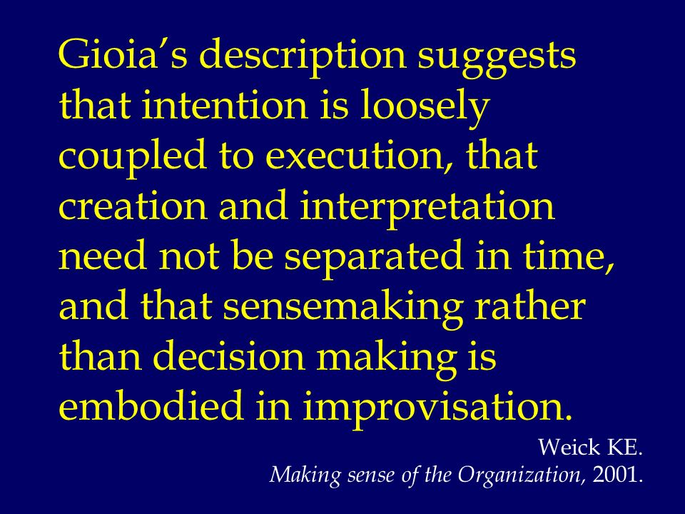 Gioias description suggests that intention is loosely coupled to execution, that creation and interpretation need not be separated in time, and that s