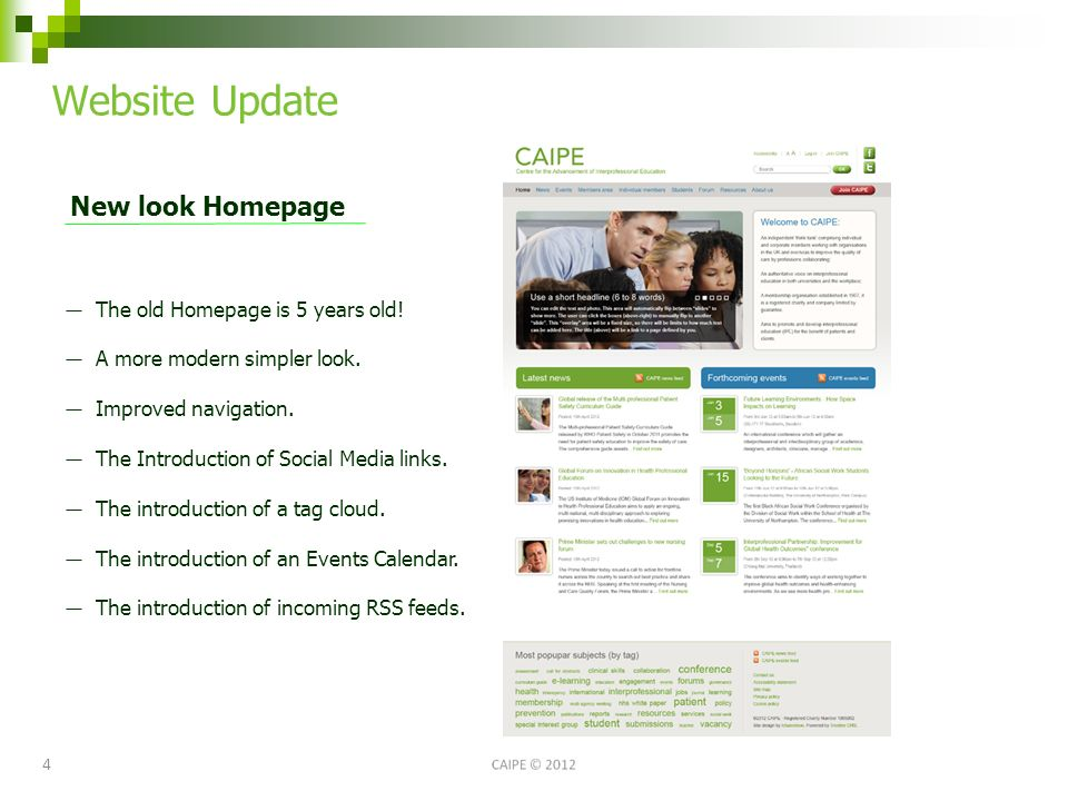 4 Website Update New look Homepage The old Homepage is 5 years old.