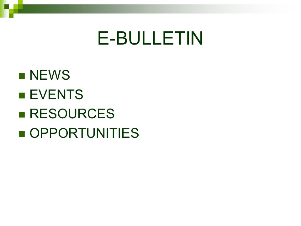 E-BULLETIN NEWS EVENTS RESOURCES OPPORTUNITIES