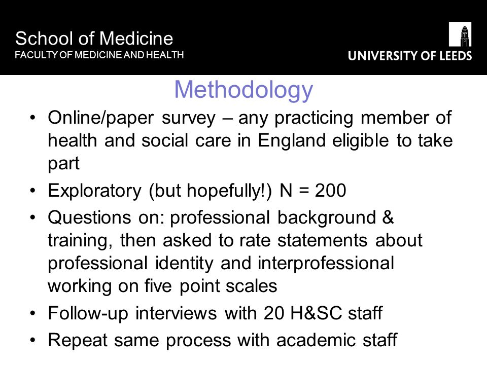 School of Medicine FACULTY OF MEDICINE AND HEALTH Methodology Online/paper survey – any practicing member of health and social care in England eligibl