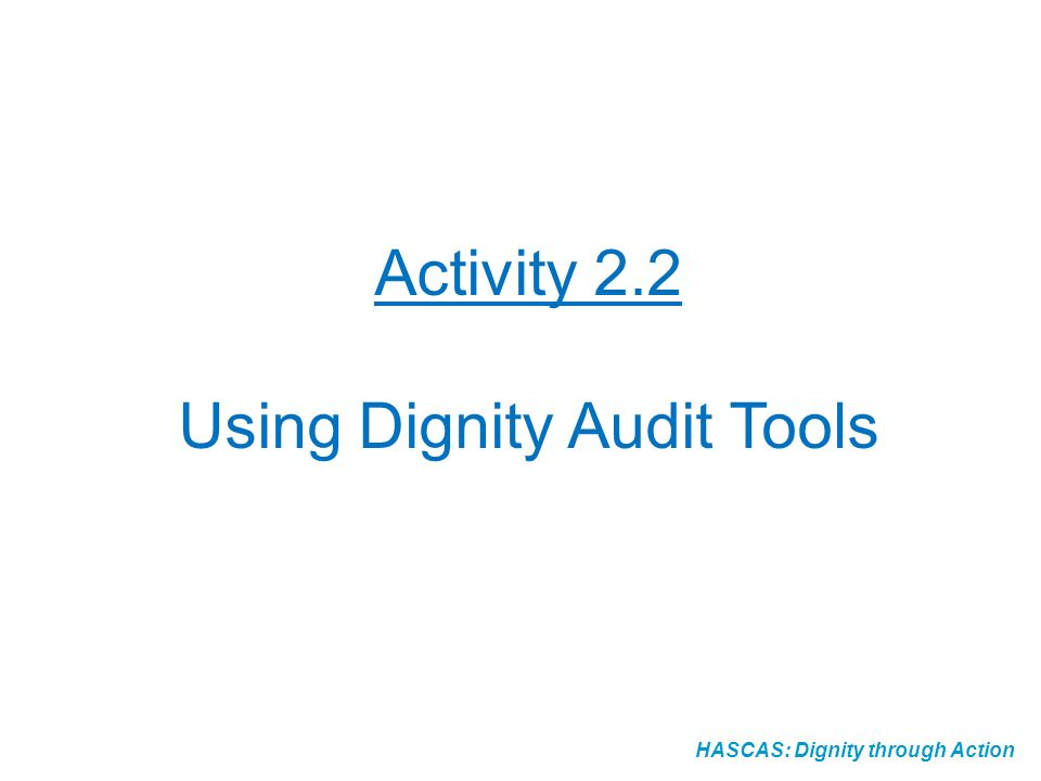 Activity 2.2 Using Dignity Audit Tools