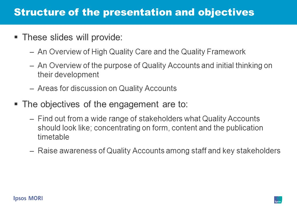 Structure of the presentation and objectives These slides will provide: –An Overview of High Quality Care and the Quality Framework –An Overview of th
