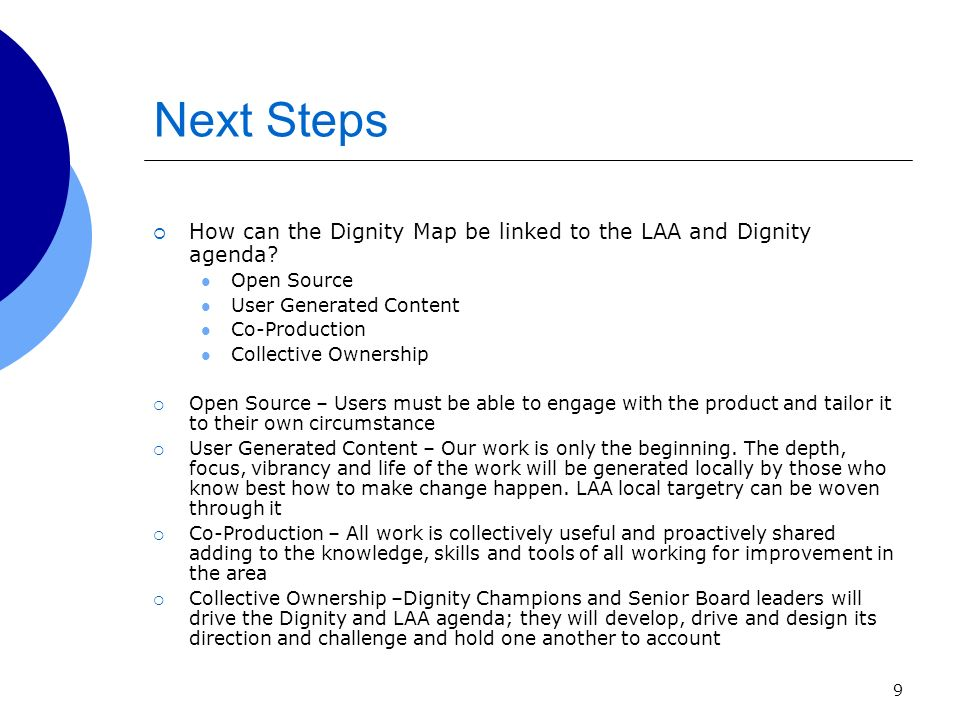 9 Next Steps How can the Dignity Map be linked to the LAA and Dignity agenda.