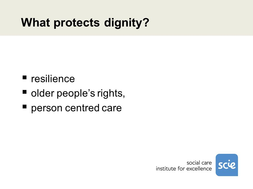 What protects dignity? resilience older peoples rights, person centred care