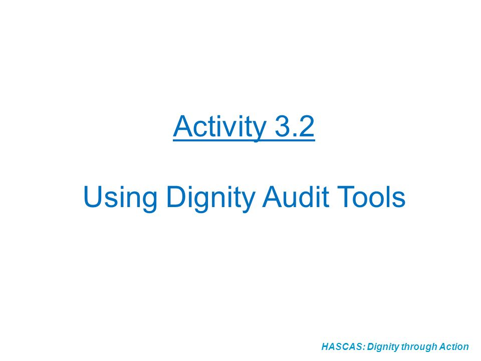 Activity 3.2 Using Dignity Audit Tools