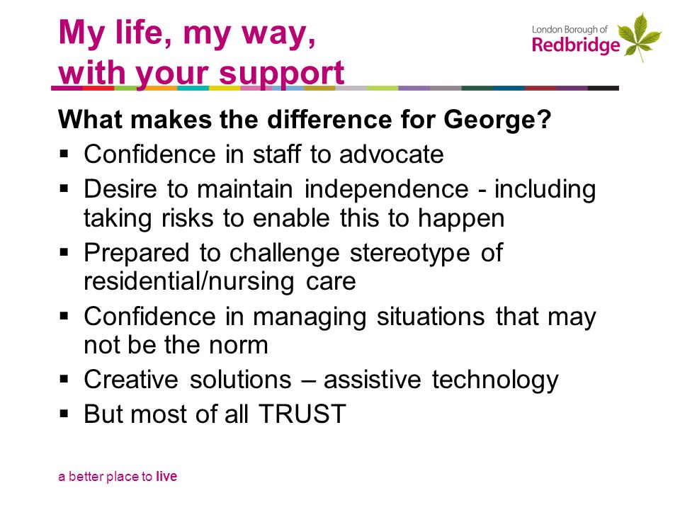 a better place to live What makes the difference for George.