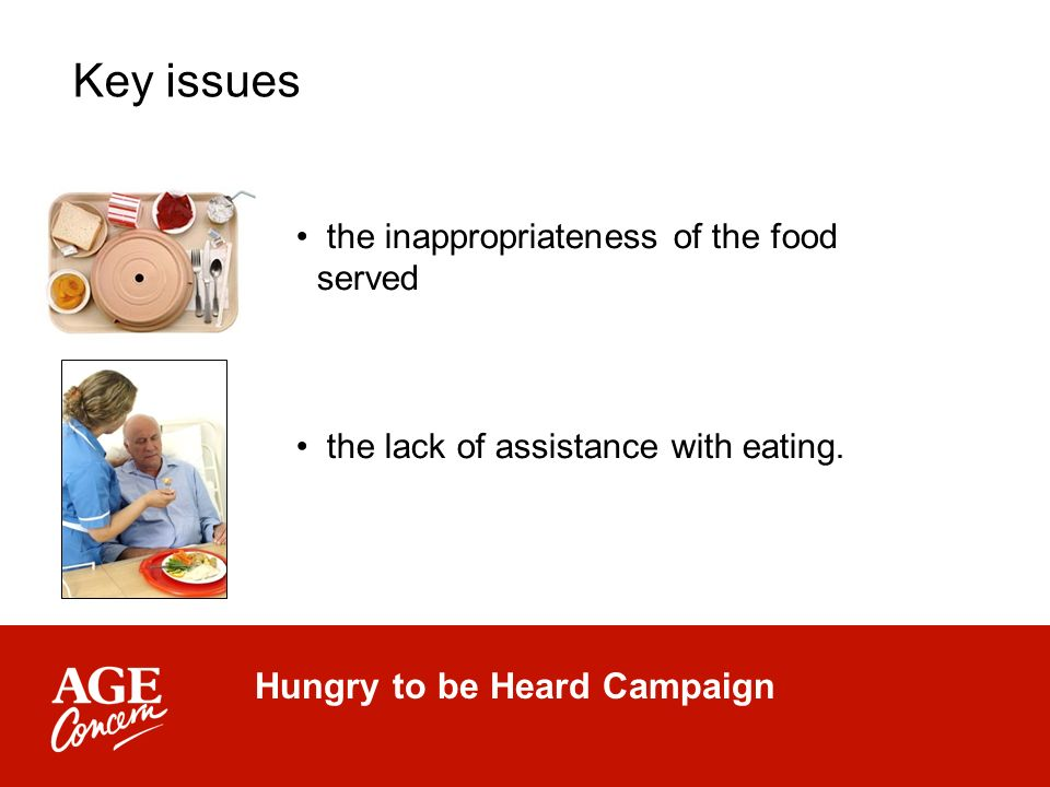 Hungry to be Heard Campaign the inappropriateness of the food served the lack of assistance with eating.