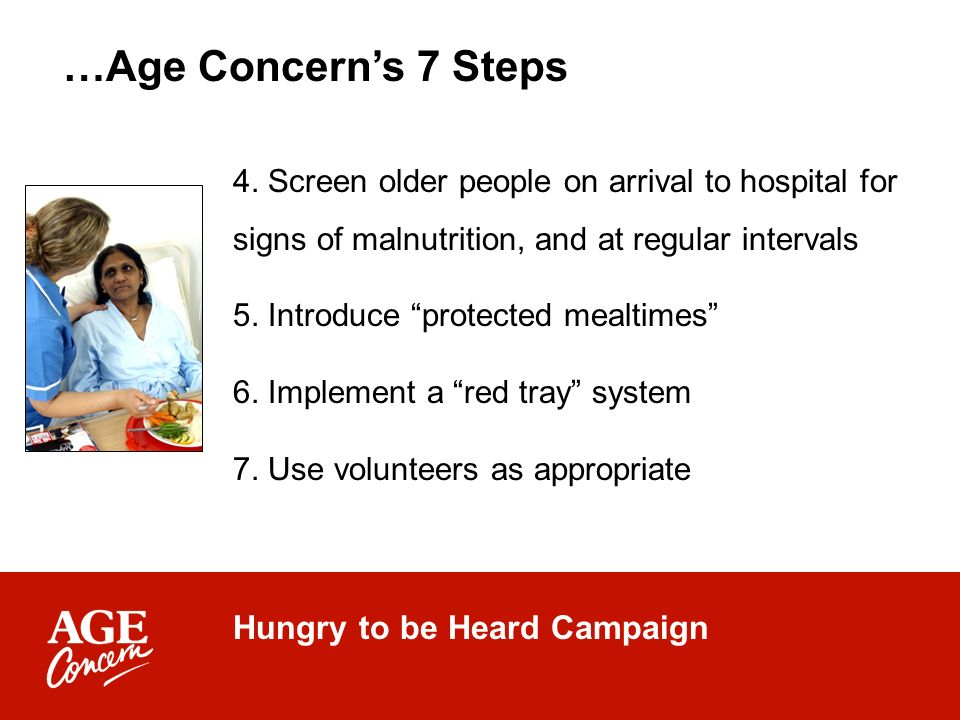 Hungry to be Heard Campaign …Age Concerns 7 Steps 4.