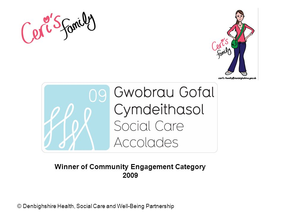 © Denbighshire Health, Social Care and Well-Being Partnership Winner of Community Engagement Category 2009