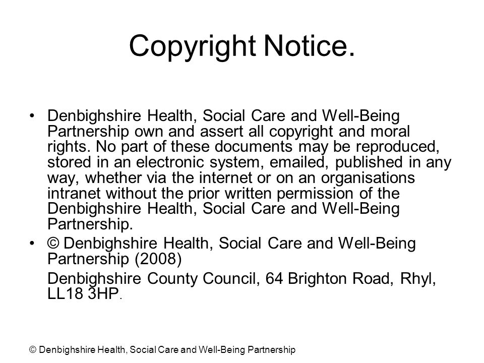 © Denbighshire Health, Social Care and Well-Being Partnership Copyright Notice.