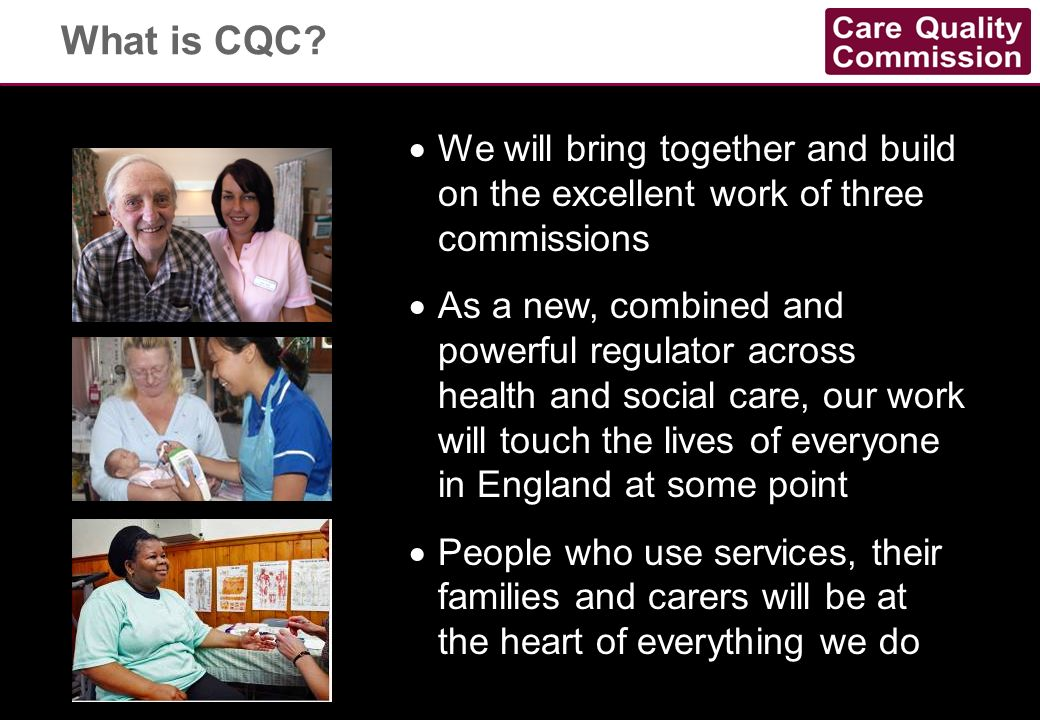 The CQC model of quality care Safety and safeguarding Outcomes, including clinical outcomes Experience of people who use services Functionality, independence and quality of life Access to services Making best use of our resources