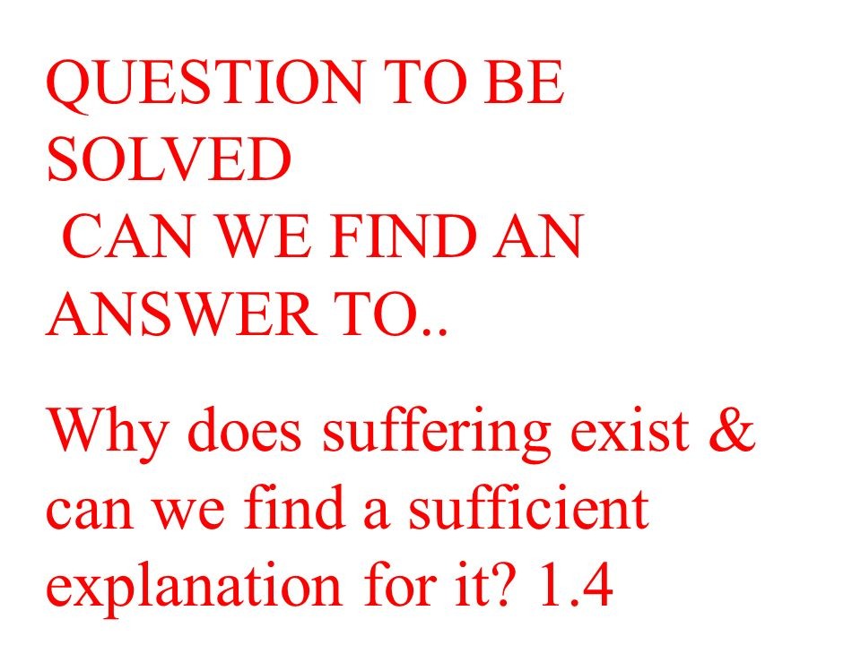 QUESTION TO BE SOLVED CAN WE FIND AN ANSWER TO..