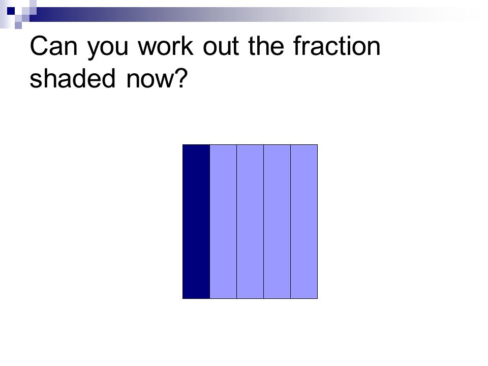 How many of each fractional part would you need to make a whole?
