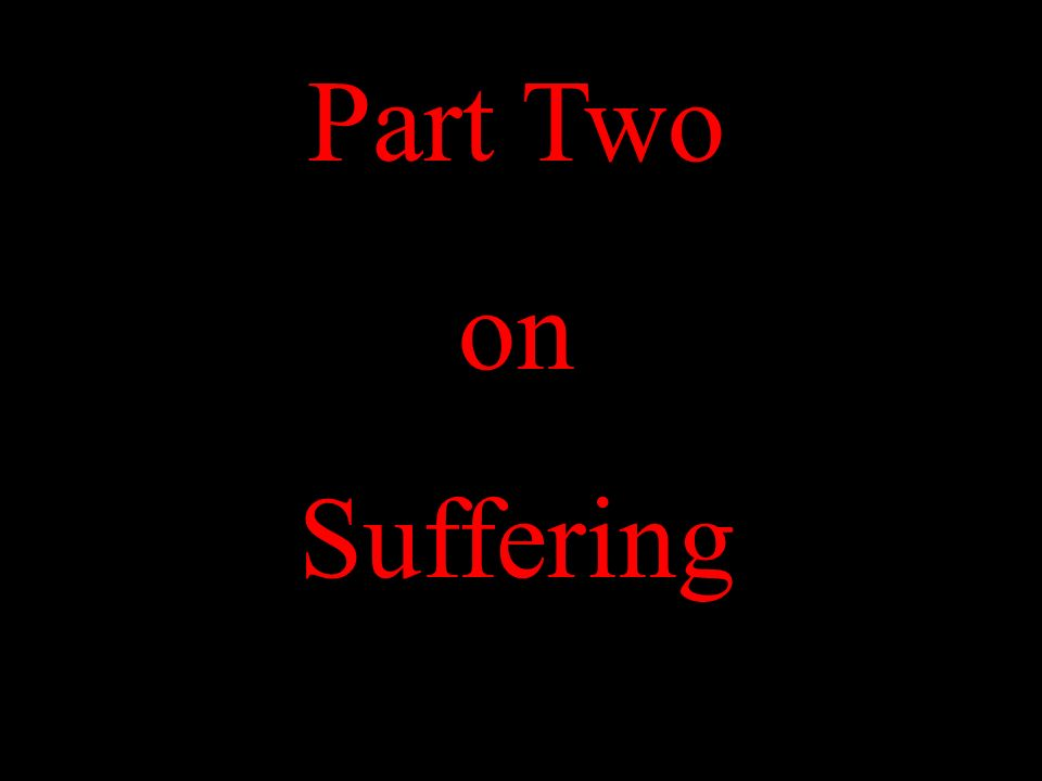 Part Two on Suffering