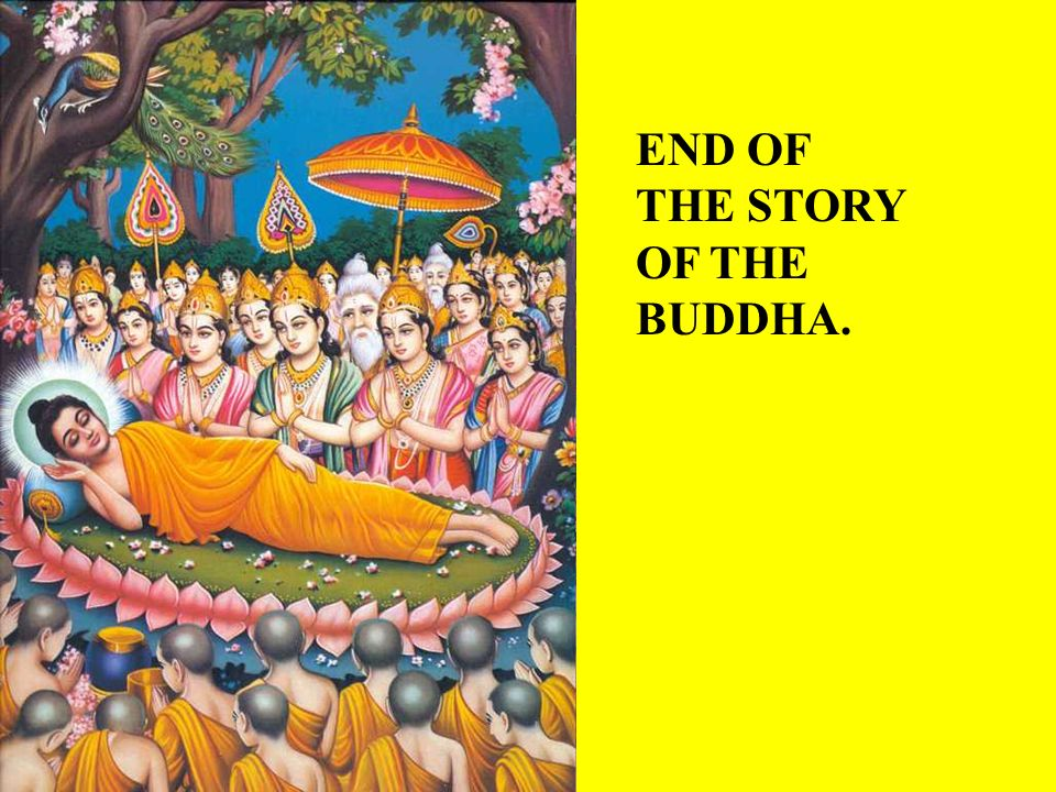 END OF THE STORY OF THE BUDDHA.