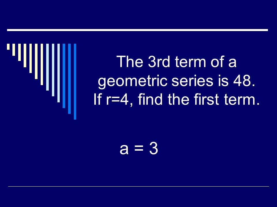 The 6th term of a geometric series is -96. If r=2, find the first term. a = -3