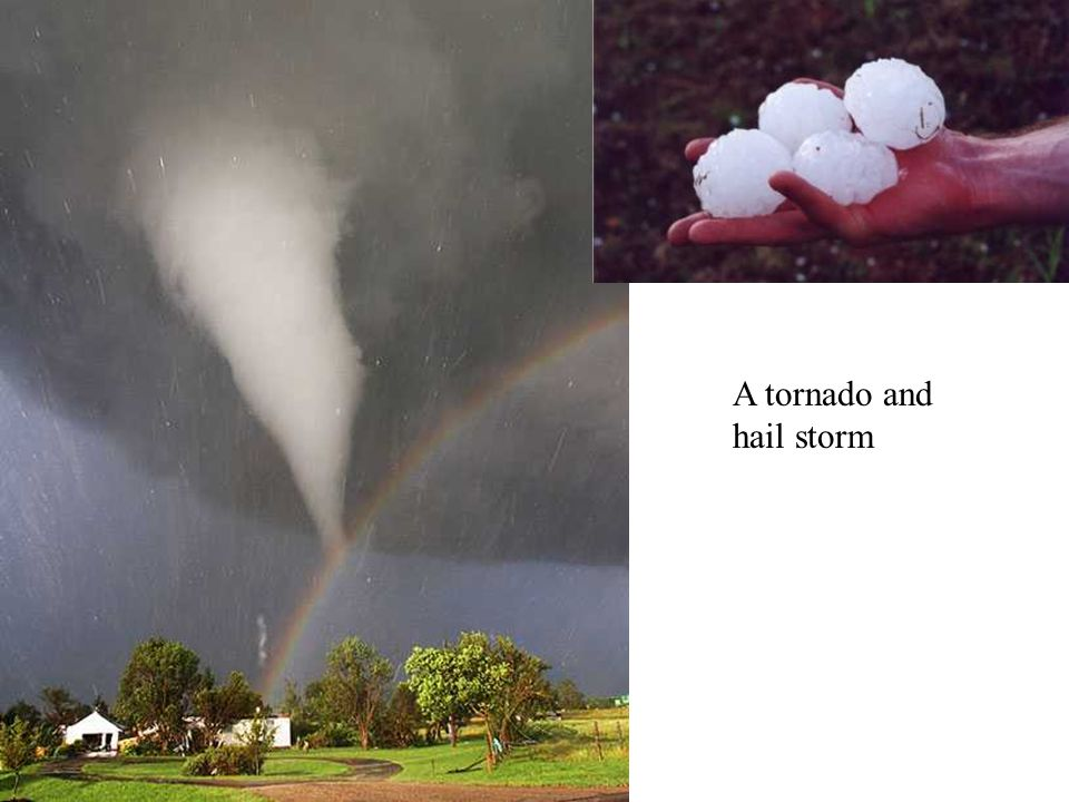 A tornado and hail storm