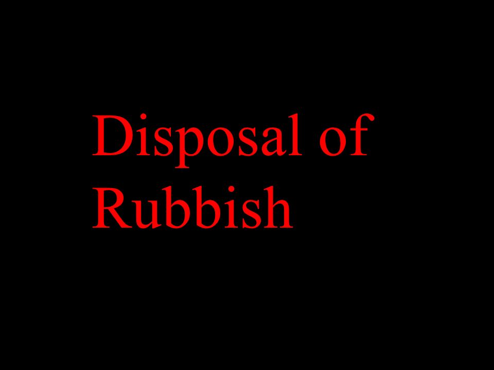 Disposal of Rubbish