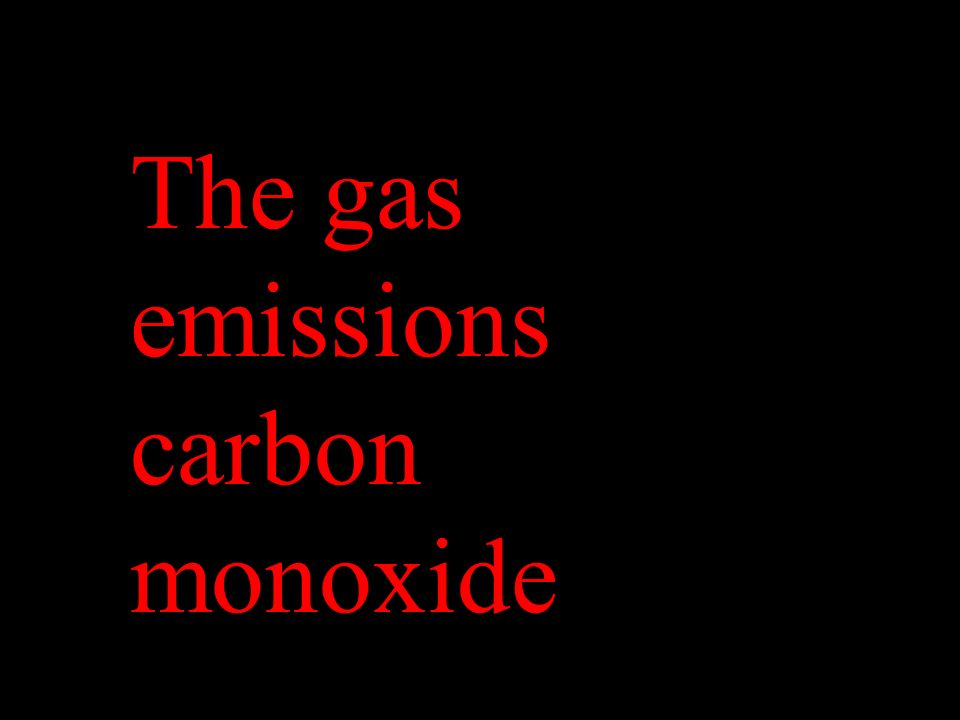 The gas emissions carbon monoxide