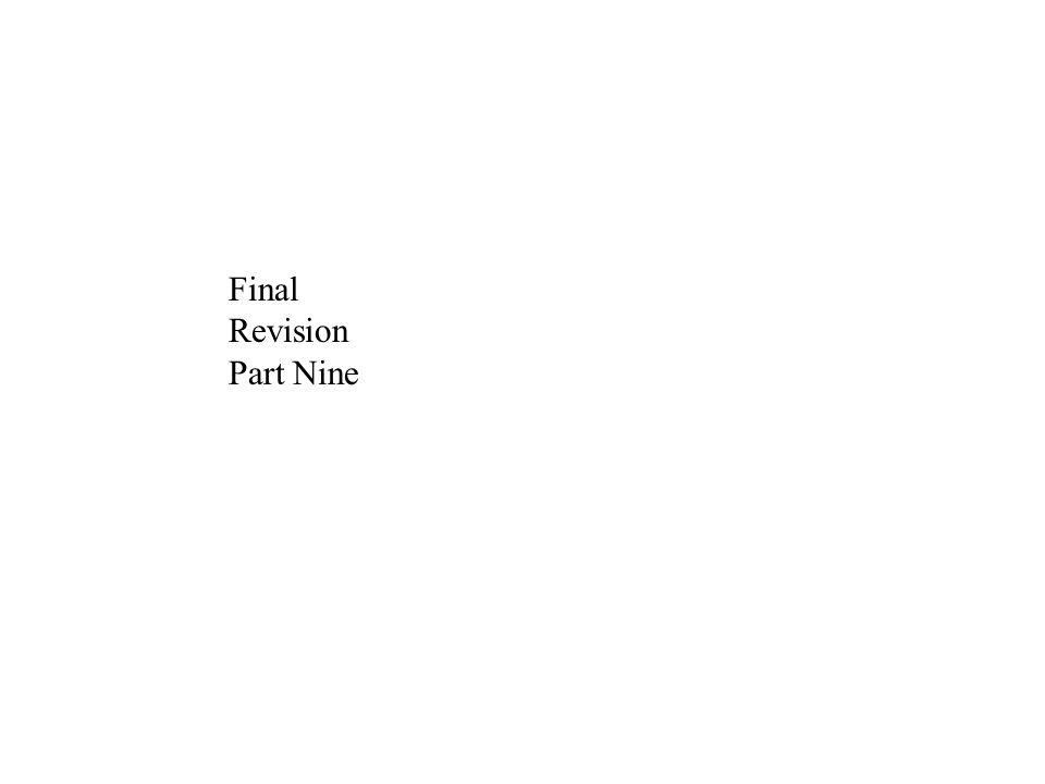 Final Revision Part Nine