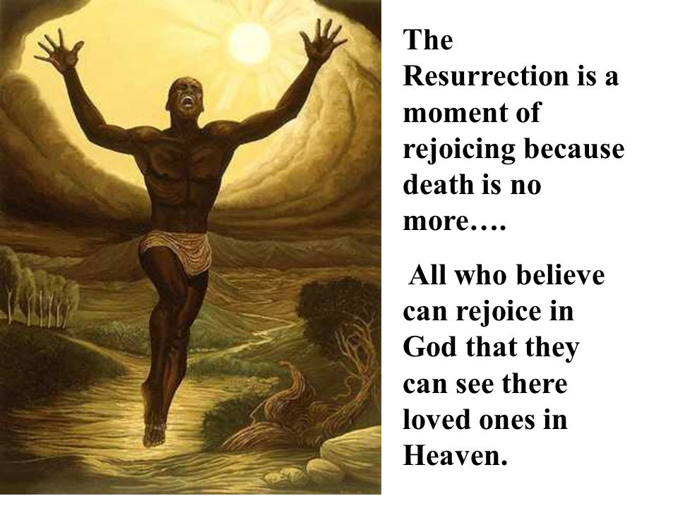 The Resurrection of Jesus promises eternal life to all Christians.