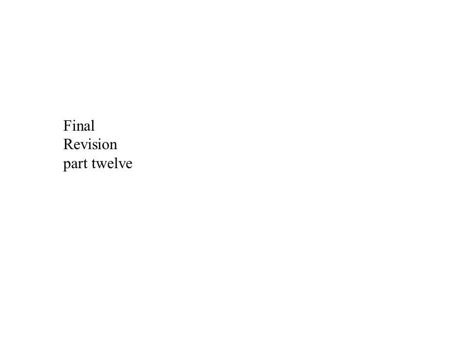 Final Revision part twelve