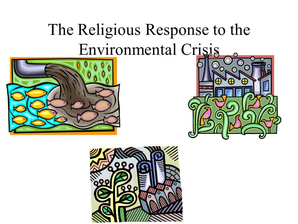 The Religious Response to the Environmental Crisis