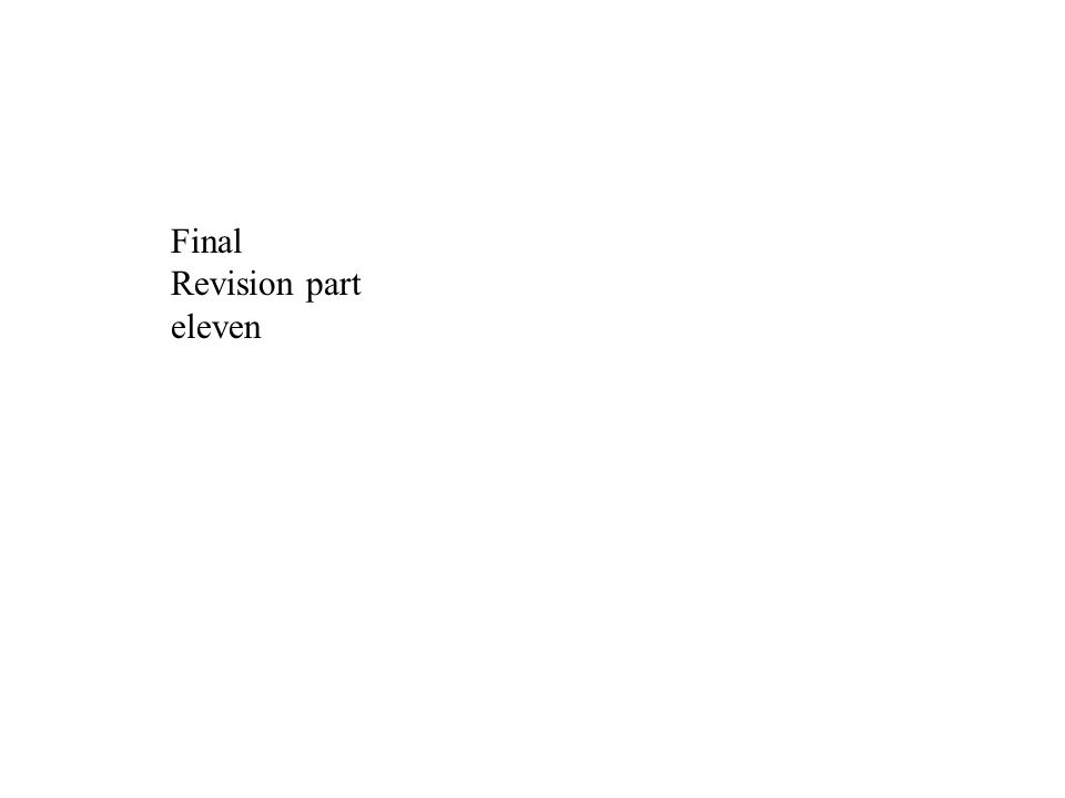 Final Revision part eleven