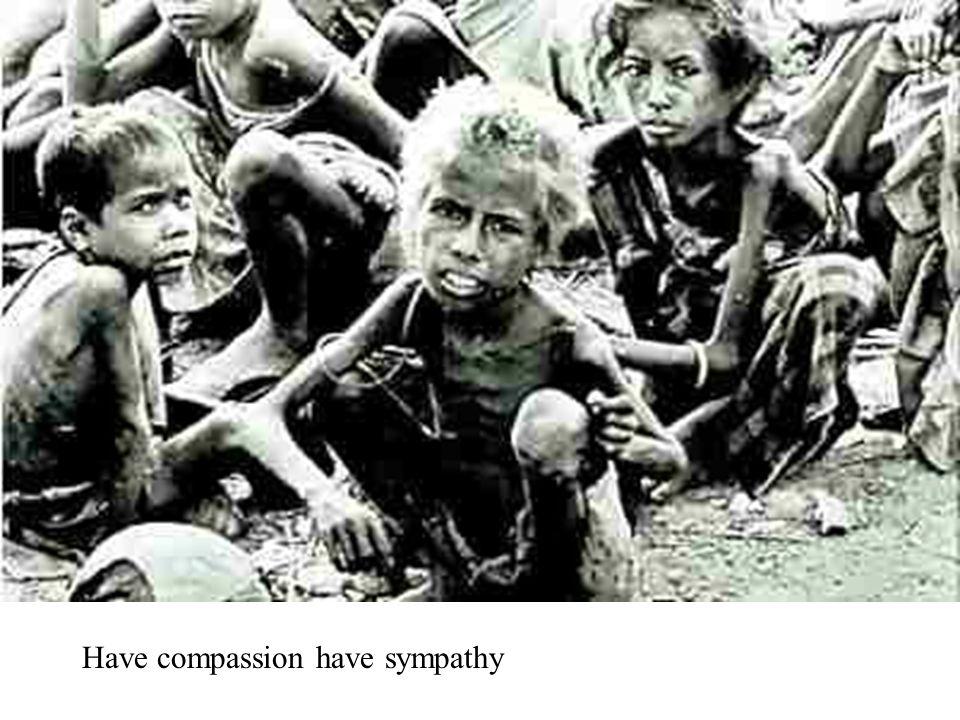 Have compassion have sympathy