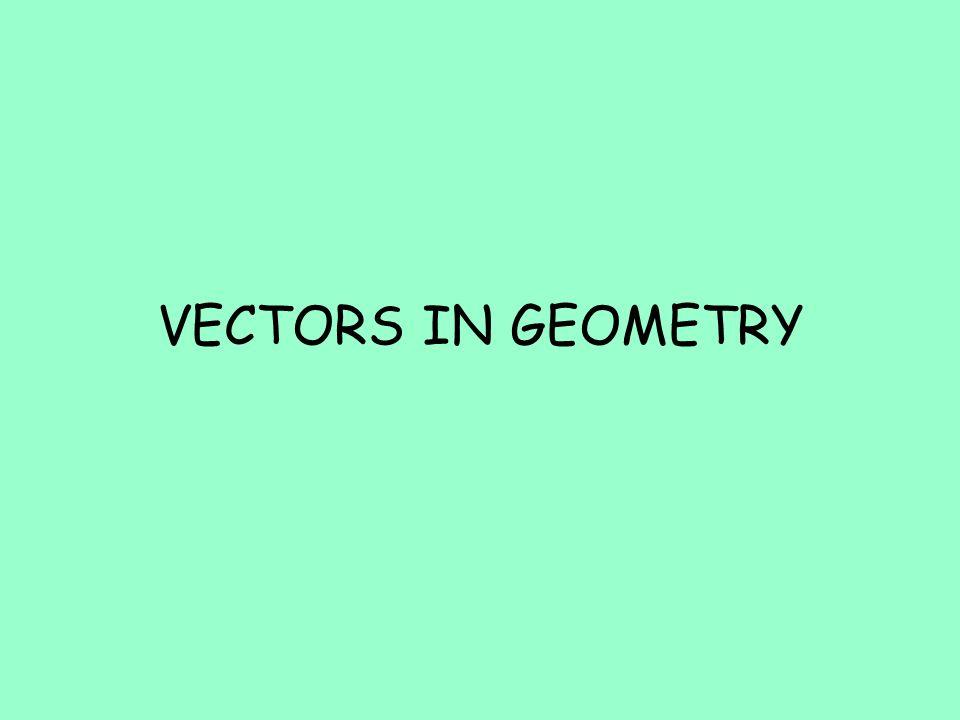 VECTORS IN GEOMETRY