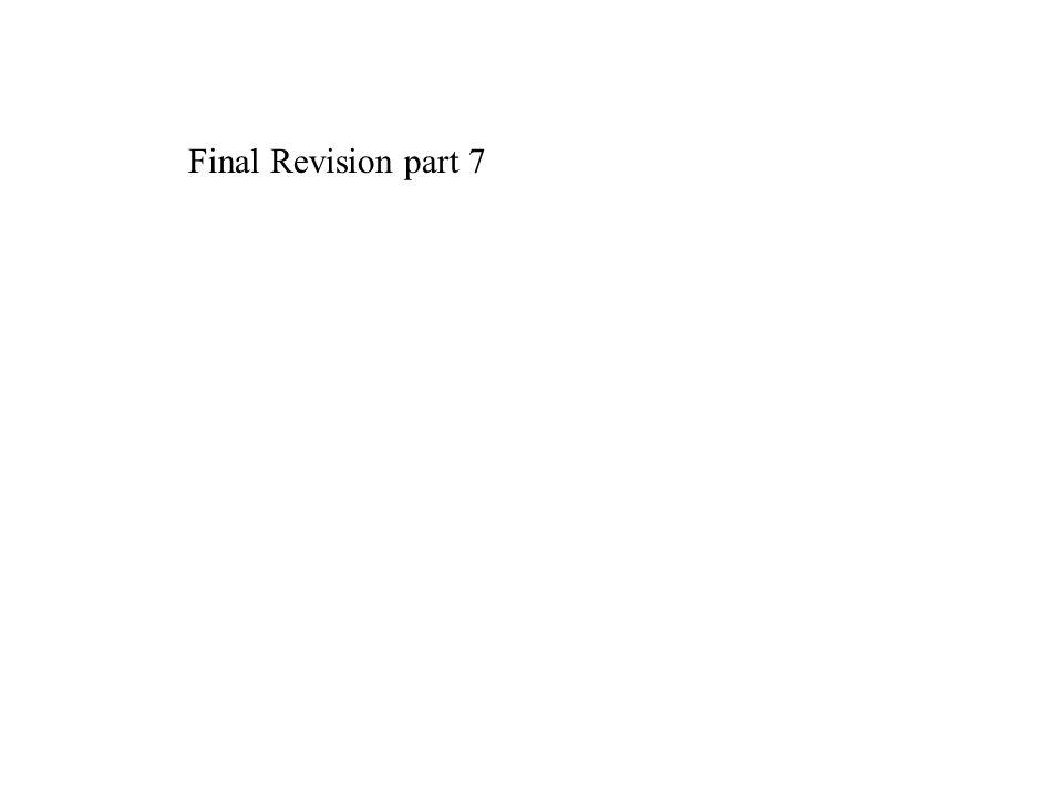 Final Revision part 7