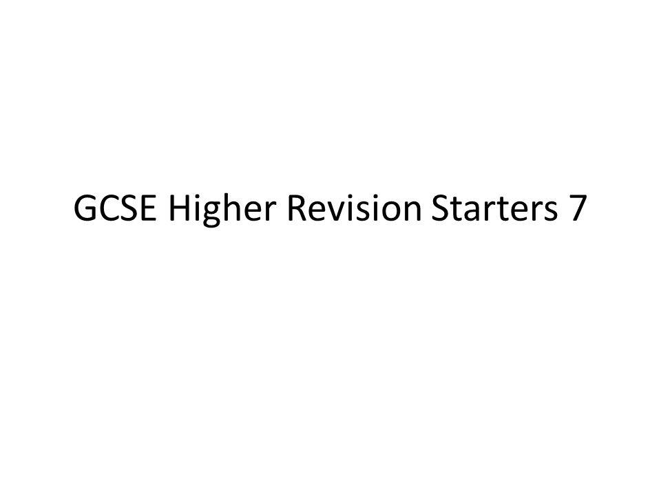 GCSE Higher Revision Starters 7