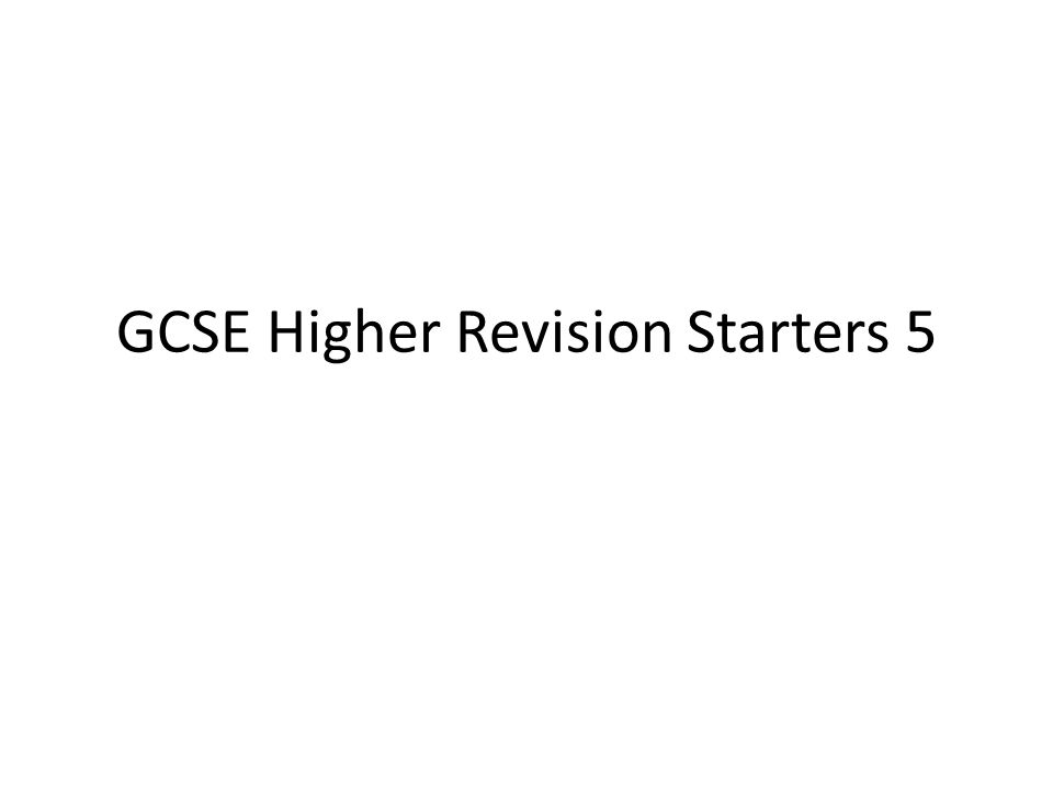 GCSE Higher Revision Starters 5