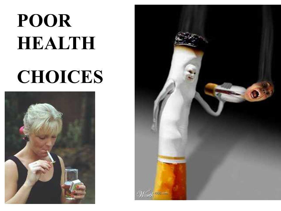 POOR HEALTH CHOICES