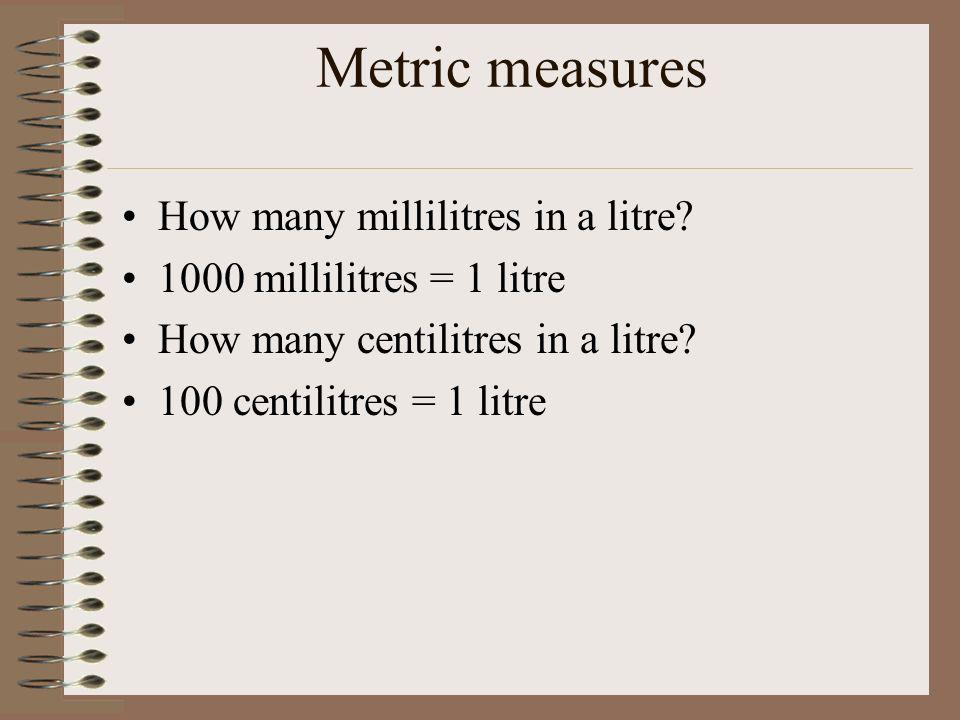 Metric measures How many millilitres in a litre.