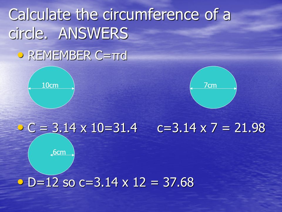 Calculate the circumference of a circle.