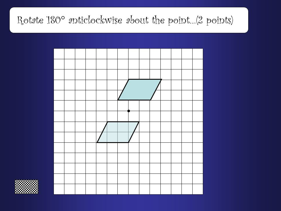 Rotate 90 clockwise about the point…(2 Points)